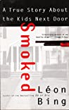 Smoked: A True Story About The Kids Next Door