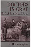 Doctors in Gray, the Confederate Medical Service