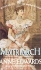 Matriarch  Queen Mary and the House of Windsor by Anne Edwards