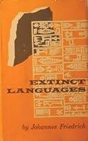 Extinct Languages By Johannes Friedrich - Extinct languages