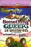 Something Queer is Going On (Something Queer Mysteries, Book #1)