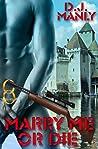 Marry Me Or Die