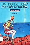 Um Fio De Fumo: Nos Confins Do Mar