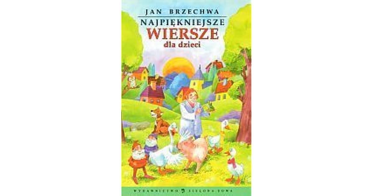 Najpiękniejsze Wiersze Dla Dzieci By Jan Brzechwa