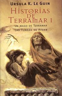 Historias De Terramar I Un Mago En Terramar Las Tumbas De Atuan By Ursula K Le Guin