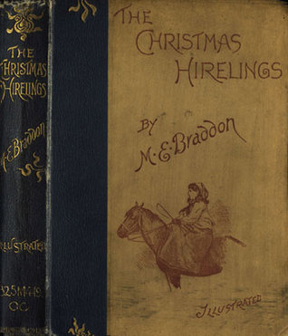 The Christmas Hirelings by Mary Elizabeth Braddon