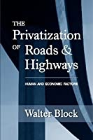 The Privatisation of Roads & Highways: Human and Economic Factors