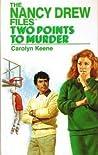 Two Points to Murder (Nancy Drew Files, #8)