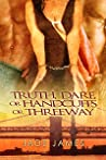 Truth, Dare, or Handcuffs or Threeway by Jade James