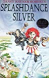 Splashdance Silver (Mocklore Chronicles, #1)