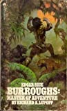 Edgar Rice Burroughs : Master of Adventure