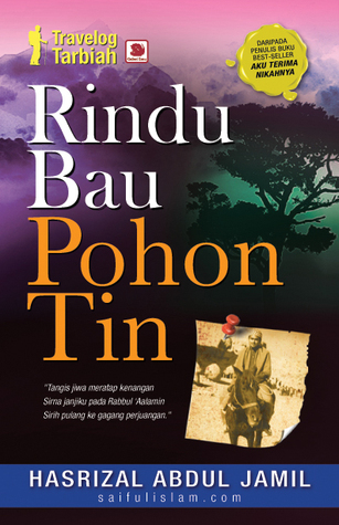 Rindu Bau Pohon Tin (Travelog Tarbiah)