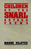 Children of the Snarl & Other Poems