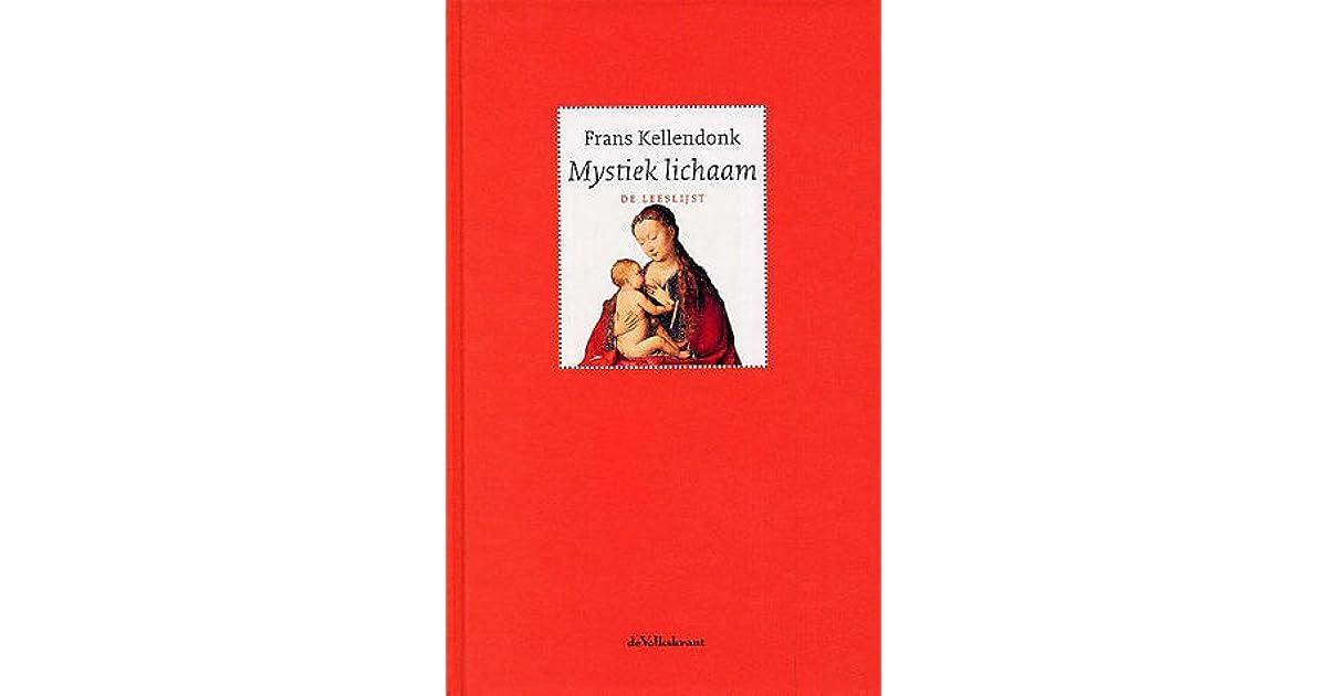 Mystiek Lichaam Een Geschiedenis By Frans Kellendonk