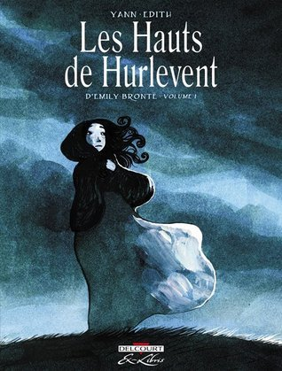 Les Hauts de Hurlevent, d'Emily Brontë. Volume 1