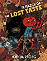 In Search of the Lost Taste by Joshua Ploeg