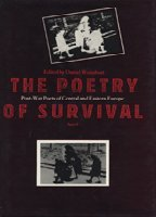 The Poetry of Survival: Post-War Poets of Central and Eastern Europe