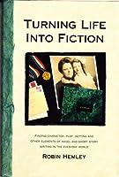 Turning Life Into Fiction