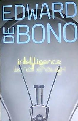 Intelligence is Not Enough