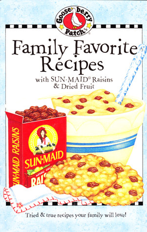 Family Favorite Recipes: With Sun-Maid Raisins & Dried Fruit