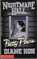 Pretty Please (Nightmare Hall, #7)