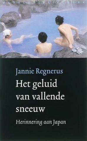 Het geluid van vallende sneeuw by Jannie Regnerus