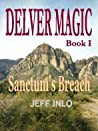 Sanctum's Breach (Delver Magic, #1)