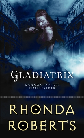 Gladiatrix by Rhonda Roberts