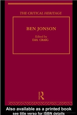 Ben Jonson - The Critical Heritage