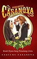 Pengakuan Casanova: Kisah Nyata Sang Petualang Cinta