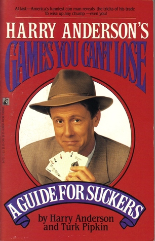 Harry Anderson's Games You Can't Lose: A Guide for Suckers