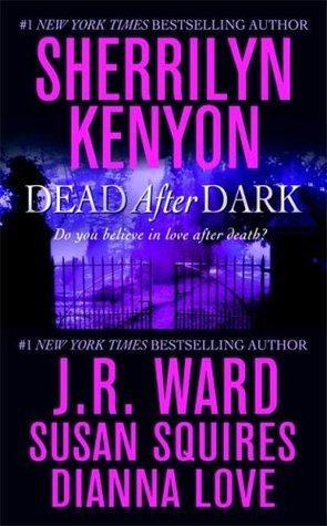 Dead After Dark (Companion, #6.5; Dark Hunterverse, #15.6; Belador, #0.5; Were-Hunter, #3.5; )