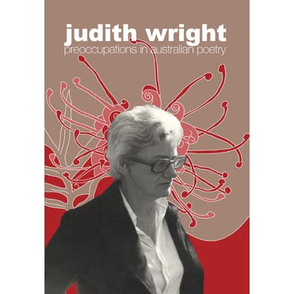 the relevance of judith wrights poetry to australian students Judith wright through her life went through many historical australian events, which seem to be documented in her poetry these many events include, depression, world war two, living on a farm, this is why of the reasons that judith's poetry is worthwhile to be studied by australian students.