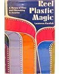 Reel Plastic Magic: A History of Films and Filmmaking in America
