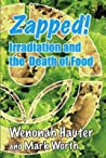 Zapped! Irradiation and the Death of Food