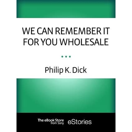 realities in we can remember it for you wholesale by philip k dick Shop ebay for great deals on antiquarian & collectible books philip k dick you'll find new or used products in antiquarian & collectible books philip k dick on ebay free shipping on selected items.