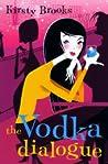 The Vodka Dialogue