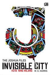 Invisible City: Kota yang Hilang (The Joshua Files, #1)