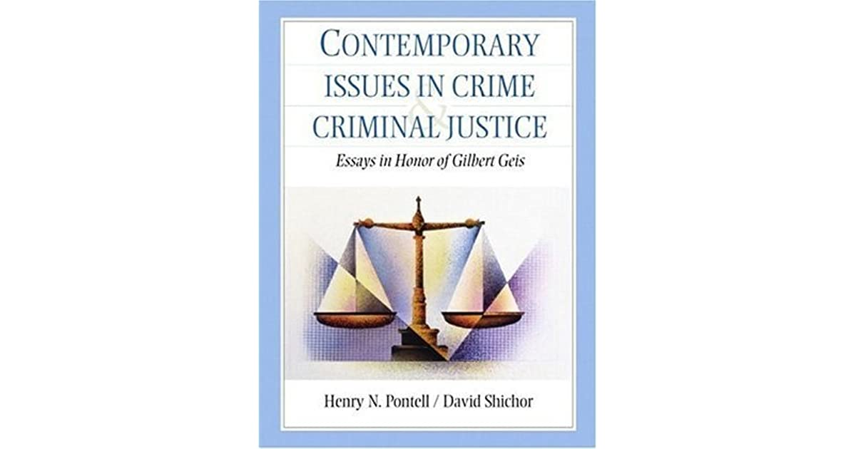 contemporary issues in crime and criminal justice essays in honor  contemporary issues in crime and criminal justice essays in honor of gilbert geis by henry n pontell