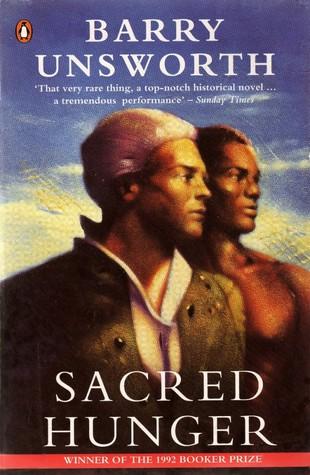 Ebook Sacred Hunger Sacred Hunger 1 By Barry Unsworth