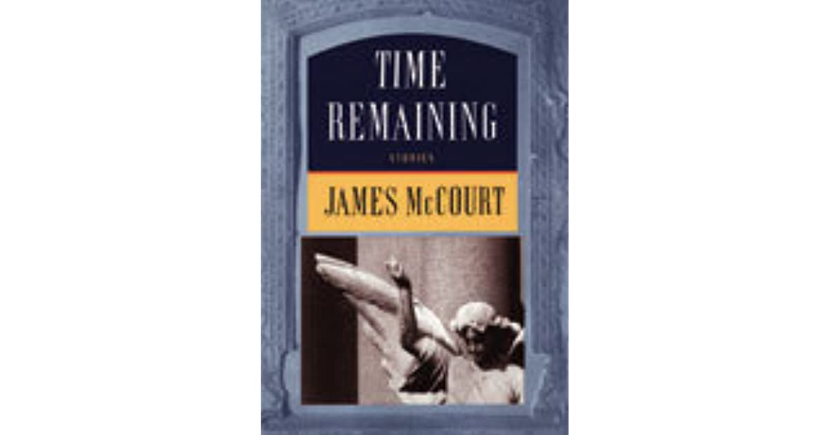 "Image result for ""Time Remaining""  book cover james mccourt"