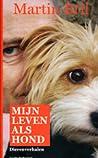 Mijn leven als hond by Martin Bril