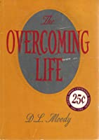 The Overcoming Life: Moody Press