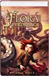 Flora Fyrdraaca (Flora, #1+2)