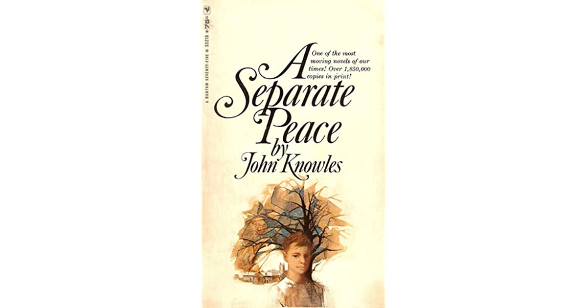 an analysis by a separate peace by john knowles Text complexity analysis of a separate peace by john knowles reviewed by deb kohn, smoky valley usd 400, dkohn@smokyvalleyorg levels of meaning/purpose: with more than one level of meaning and considered a model coming-of-age novel.
