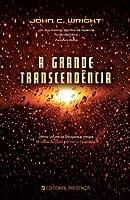 A Grande Transcendência (A Idade de Ouro, #3)