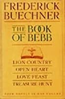 The Book of Bebb: Lion Country/Open Heart/Love Feast/Treasure Hunt