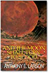 And The Moon Shall Turn To Blood (The Prophecy Trilogy, #1)