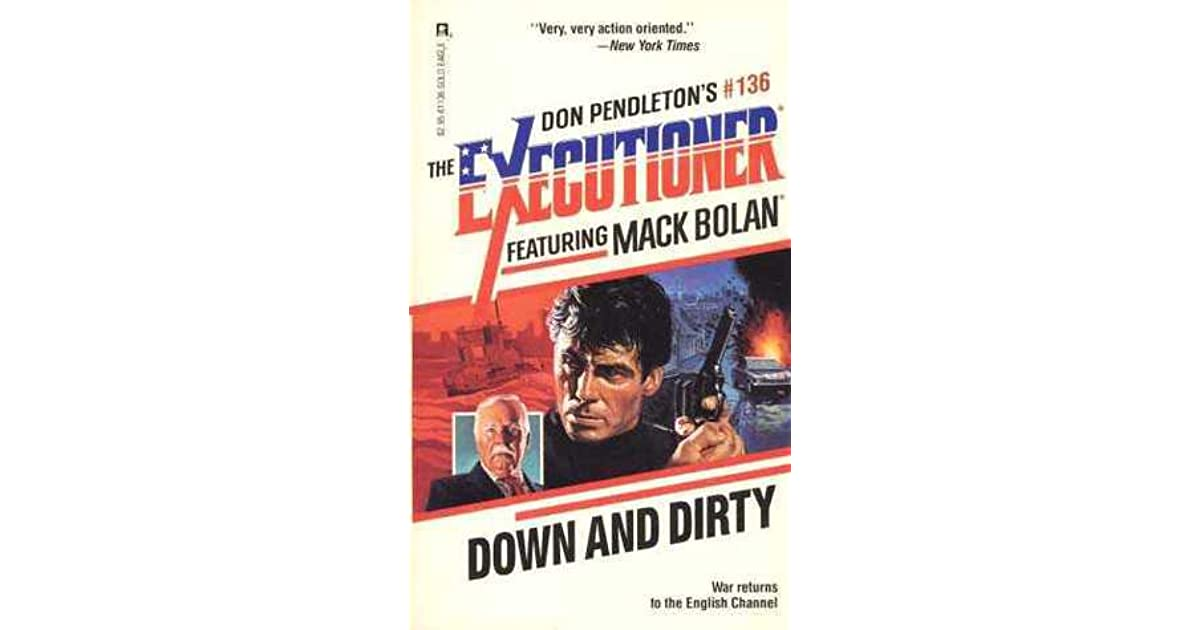 Down And Dirty Mack Bolan The Executioner 136 By Carl Furst
