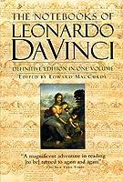 The Notebooks of Leonardo Da Vinci (Definitive Edition in One Volume)